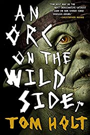An Orc on the Wild Side de Tom Holt