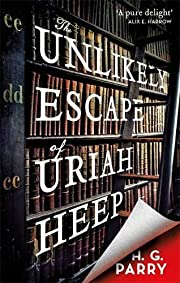 The Unlikely Escape of Uriah Heep –…