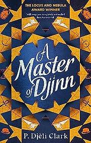 A Master of Djinn af P. Djèlí…
