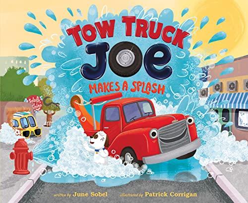 Tow Truck Joe Makes a Splash by June Sobel