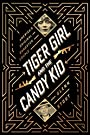 Tiger Girl and the Candy Kid: America's Original Gangster Couple - Glenn Stout