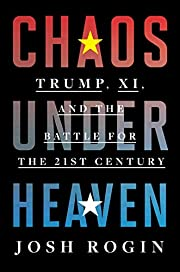 Chaos Under Heaven: Trump, Xi, and the…