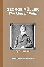 GEORGE MÜLLER - The Man of Faith af Basil…