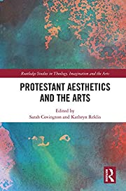 Protestant Aesthetics and the Arts…