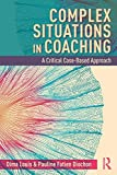 Complex situations in coaching: a critical case-based approach