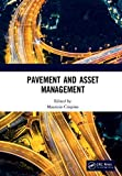 Pavement and asset management / editor, Maurizio Crispino, Department of Civil and Environmental Engineering, Politecnico di Milano, Italy
