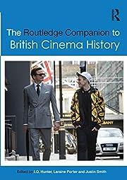 The Routledge Companion to British Cinema…