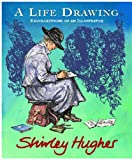 A Life Drawing: Autobiography of Shirley Hughes Book