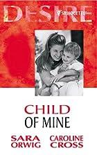 Child of Mine: Cowboy's Secret Child | The…