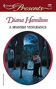 A Spanish Vengeance de Diana Hamilton