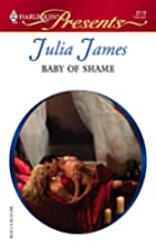 Baby of Shame by Julia James