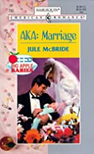 AKA: Marriage by Jule McBride