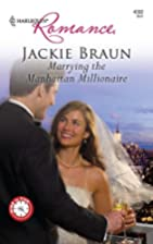 Marrying The Manhattan Millionaire by Jackie…