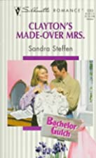 Clayton's Made-Over Mrs. by Sandra Steffen