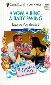 A Vow A Ring A Baby Swing (Teresa Southwick,…