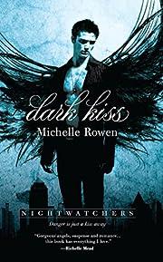 Dark Kiss (Nightwatchers) de Michelle Rowen