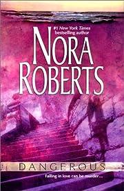 Dangerous por Nora Roberts