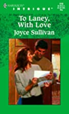To Laney, With Love by Joyce Sullivan