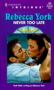 Never Too Late (Harlequin Intrigue #558, 43…