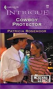 Cowboy Protector (The McKenna Legacy, Book…