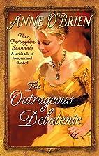 The Outrageous Débutante by Anne O'Brien