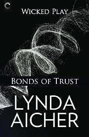 Bonds of Trust (Wicked Play) de Lynda Aicher