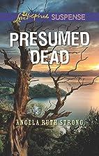 Presumed Dead (Love Inspired Suspense) by…