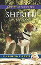 Sheriff (Classified K-9 Unit) by Laura Scott
