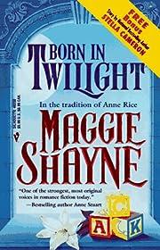 Born In Twilight af Maggie Shayne