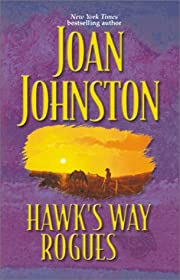 Hawk's Way Rogues: Honey and the Hired…