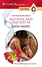 Red Wine and Her Sexy Ex (Harlequin Presents…