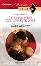 The Man Who Could Never Love (Harlequin…