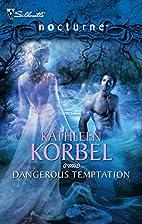 Dangerous Temptation (Nocturne) by Kathleen…