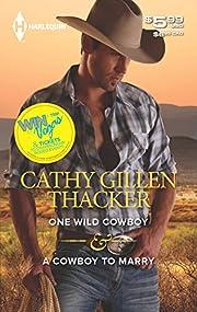 One Wild Cowboy & A Cowboy to Marry av Cathy…