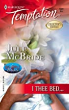 I Thee Bed... by Jule McBride