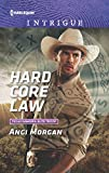 Hard core law / Angi Morgan. Be on the lookout : bodyguard / Tyler Anne Snell