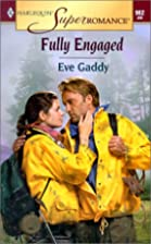 Fully Engaged by Eve Gaddy