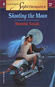Shooting the Moon (Harlequin Super Romance)…