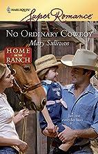No Ordinary Cowboy by Mary Sullivan