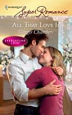 All That Love Is by Ginger Chambers
