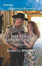 The Texas Ranger's Nanny (Lone Star Lawmen)…