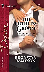The Ruthless Groom (Silhouette Desire) by…