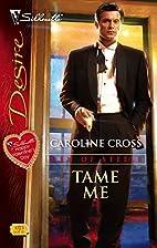 Tame Me by Caroline Cross