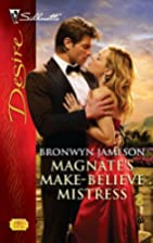 Magnate's Make-Believe Mistress by Bronwyn…