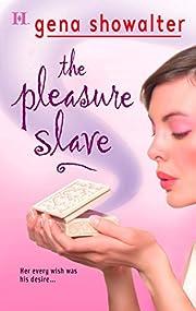 The Pleasure Slave af Gena Showalter