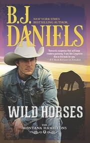 Wild Horses (The Montana Hamiltons) av B. J.…