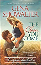 The Closer You Come by Gena Showalter