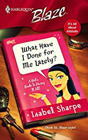 What Have I Done For Me Lately? de Isabel…