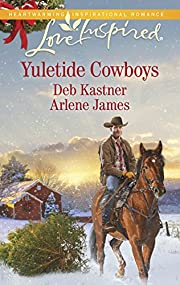 Yuletide Cowboys: The Cowboy's Yuletide…
