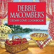 Debbie Macomber's Cedar Cove Cookbook…